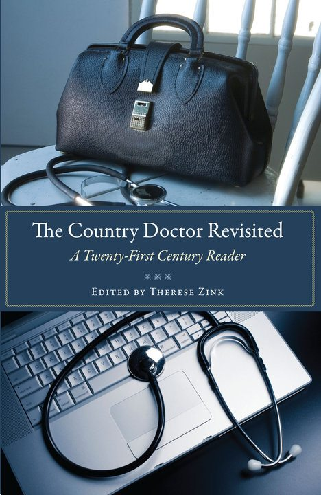 The Country Doctor Revisited: A Twenty-First Century Reader, compiled by Therese Zink